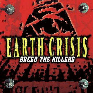 Earth Crisis - Breed the Killers (1998)