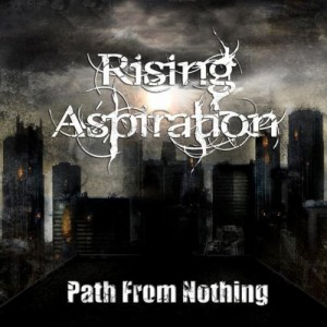 Rising Aspiration - Path From Nothing (EP) (2011) (Lossless)