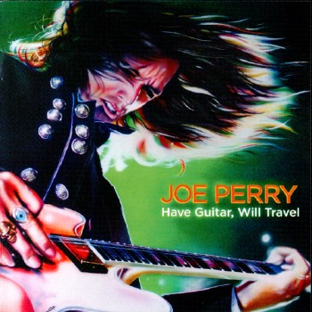 Joe Perry - Have Guitar, Will Travel (2009) (Lossless)