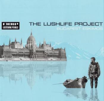 The Lushlife Project - Budapest Eskimos (2005)