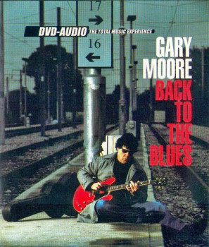 Gary Moore - Back To The Blues [2001](DTS-CD)