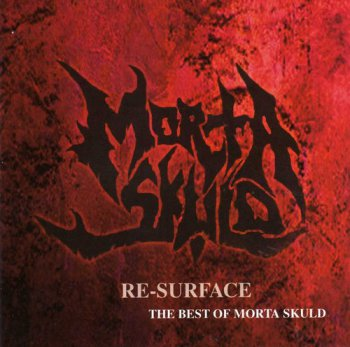 Morta Skuld-''Re-Surface...The Best Of Morta Skuld''-2005