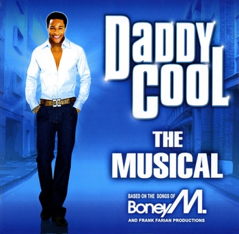 Daddy Cool  The Musical- Based on Songs Of Boney M  2006
