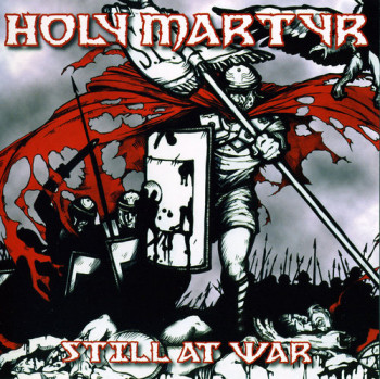 Holy Martyr - Still at War (2007)