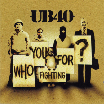 UB40 - Who You Fighting For (2005)