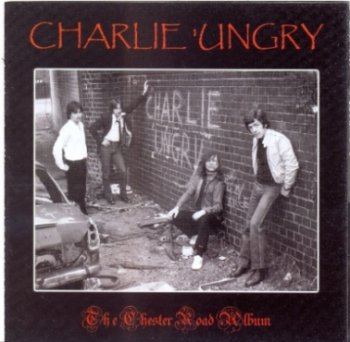 Charlie 'Ungry - The Chester Road Album 2003