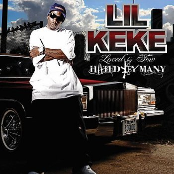 Lil' Keke-Loved by Few,Hated by Many 2008