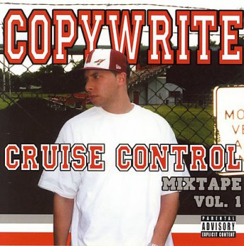 Copywrite-Cruise Control Mixtape Vol. 1 2005