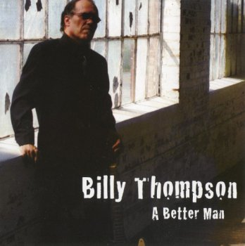 Billy Thompson - A Better Man (2010)