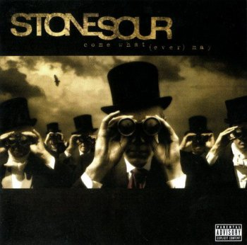 Stone Sour - Come What (ever) May (2006)