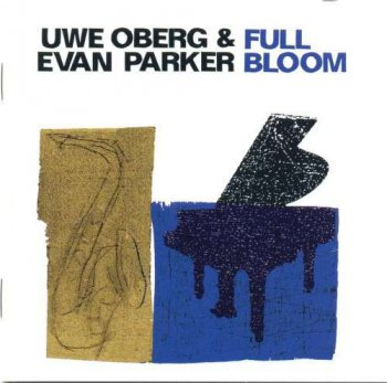 Uwe Oberg & Evan Parker - Full Bloom (2009)
