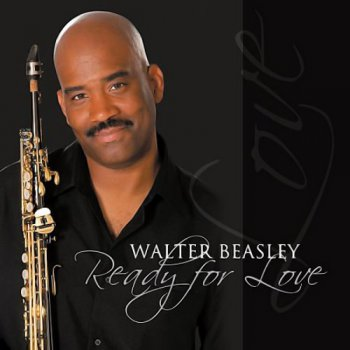 Walter Beasley - Ready For Love (2007)