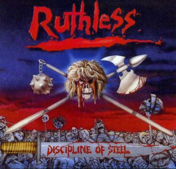 Ruthless - Discipline of Steel + Metal Without Mercy (Ep) 1985