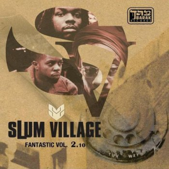 Slum Village-Fantastic Vol. 2.10 2010