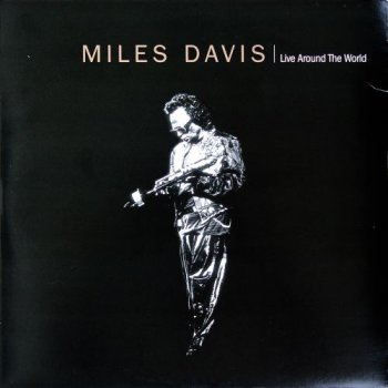 Miles Davis - Live Around The World (2LP Set Warner Bros. GER VinylRip 24/96) 1996