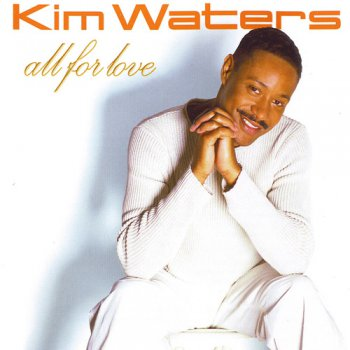 Kim Waters - All For Love (2005)