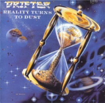 Drifter - Reality Turns to Dust 1988