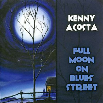 Kenny Acosta - Full Moon On Blues Street (2007)
