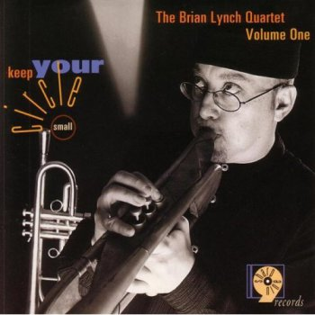 Brian Lynch Quartet - Keep Your Circle Small (1996)