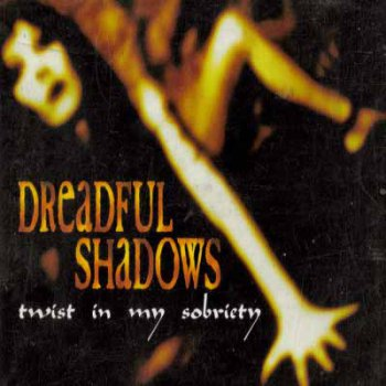 Dreadful Shadows - Twist in My Sobriety (Single) 1999