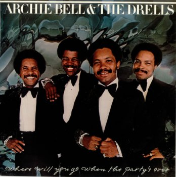 Archie Bell & The Drells  Where Will You Go When The Party's Over 1976