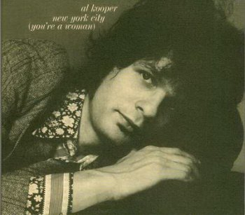 AL KOOPER - NEW YORK CITY(YOU'RE A WOMAN)(1971)(2004)
