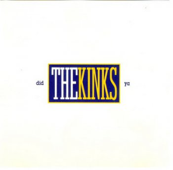 The Kinks - Did Ya [single] 1991