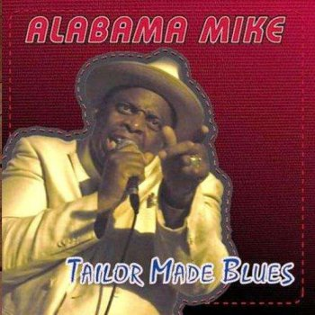 Alabama Mike - Tailor Made Blues (2010)