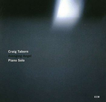 Craig Taborn - Avenging Angel (2011)
