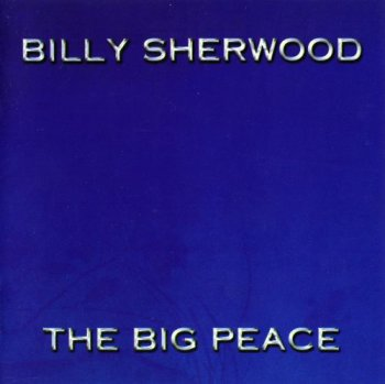Billy Sherwood - The Big Peace 1999