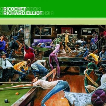 Richard Elliot - Ricochet (2003)