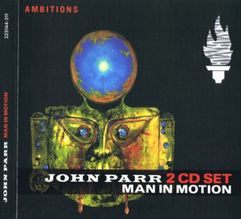 John Parr -  Man In Motion 2009 (Man With A Vision & Under Parr 2CD Set)