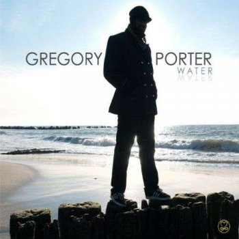 Gregory Porter - Water (2010)