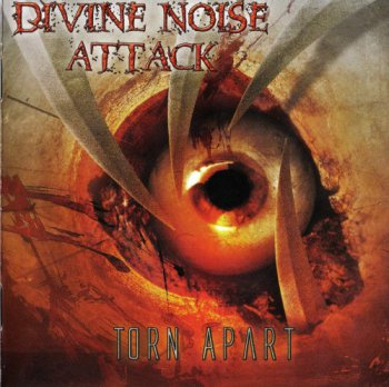 Divine Noise Attack / Torn Apart / 2006