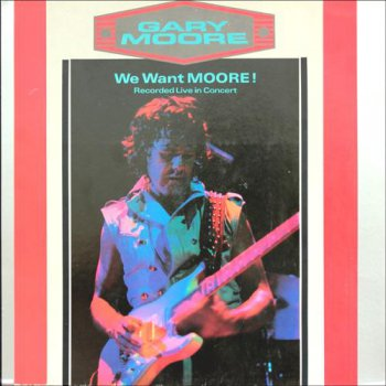 Gary Moore - We Want MOORE! [Virgin, 2LP (VinylRip 24/192)] (1984)