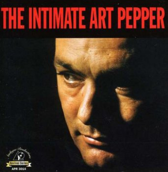 Art Pepper - The Intimate Art Pepper (1996)