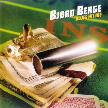 Bjorn Berge - Blues Hit Me (1999)
