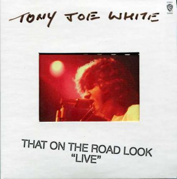 Tony Joe White - That On The Road Look 'Live' (2010)