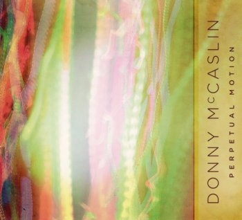 Donny McCaslin - Perpetual Motion (2010)