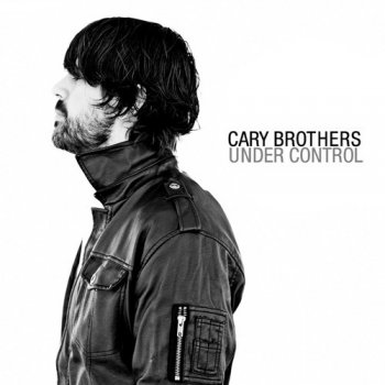 Cary Brothers - Under Control (2010)