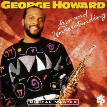 George Howard - Love And Understanding (1991)