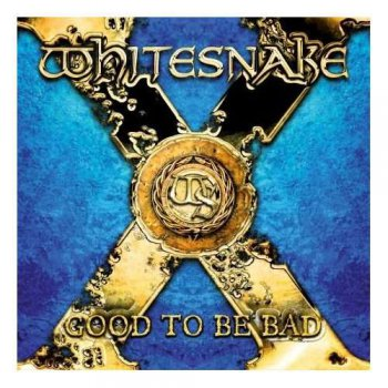 Whitesnake - Good To Be Bad (Limited UK ed.) (2008)