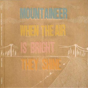 Mountaineer - When The Air Is Bright They Shine (2006)