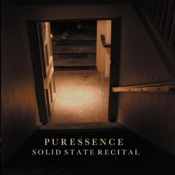 Puressence - Solid State Recital 2011