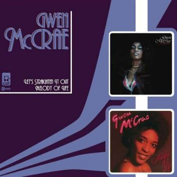 Gwen McCrae - Let's Straighten It Out/Melody Of Life - 1978 (2006)