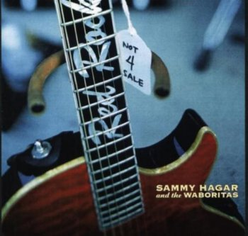Sammy Hagar And The Waboritas - Not 4 Sale (2002)