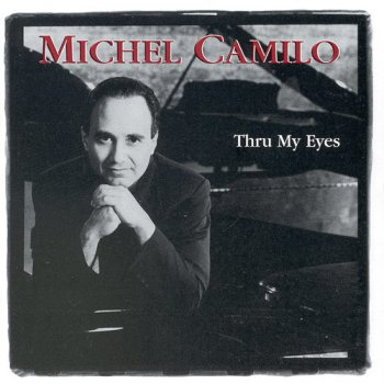 Michel Camilo - Thru My Eyes (1997)