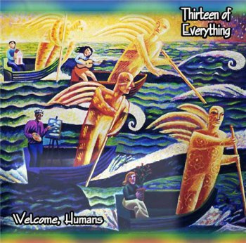 Thirteen of Everything - Welcome, Humans (2005)