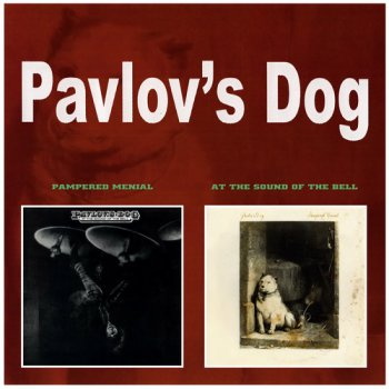 Pavlov's Dog - Pampered Menial (1975) At The Sound Of The Bell (1976) (©2007)