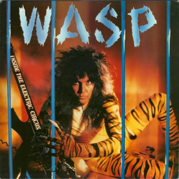 W.A.S.P. (WASP) - Inside The Electric Circus [Capitol / EMI UK, EST 2025, LP, (VinylRip 24/192)] (1986)